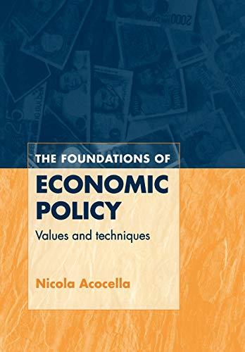 The Foundations of Economic Policy By Nicola Acocella (Universita degli Studi di Roma 'Tor Vergata')