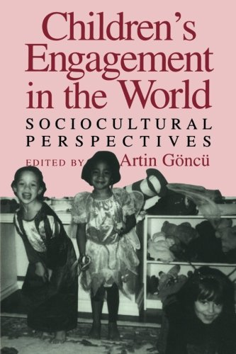 Children's Engagement in the World By Edited by Artin Goncu