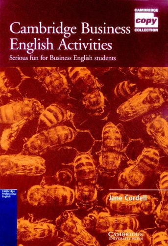 Cambridge Business English Activities: Serious Fun for Business English Students (Cambridge Copy Collection) By Jane Cordell