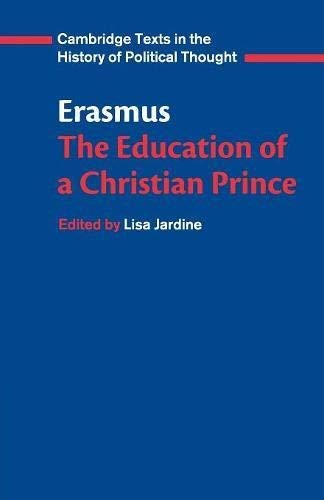 Erasmus: The Education of a Christian Prince with the Panegyric for Archduke Philip of Austria By Erasmus