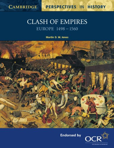 Clash of Empires: Europe 1498-1560 (Cambridge Perspectives in History) By Martin D. W. Jones