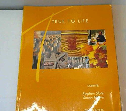True to Life Starter Classbook By Stephen Slater (University of South Australia)