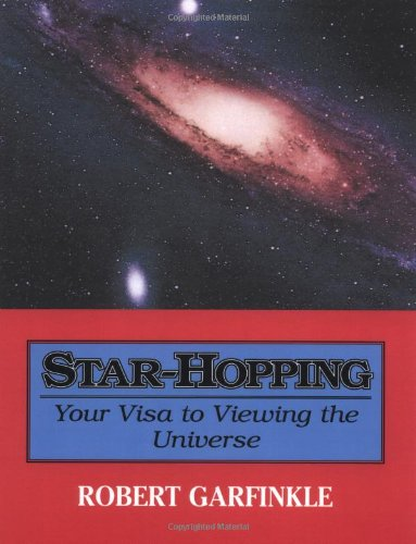 Star-hopping: Your Visa to Viewing the Universe by Robert A. Garfinkle