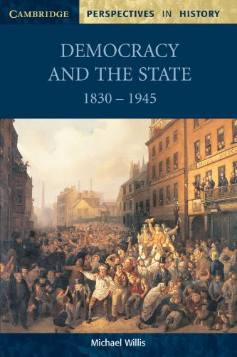 Democracy and the State: 1830 -1945 (Cambridge Perspectives in History) By Michael Willis