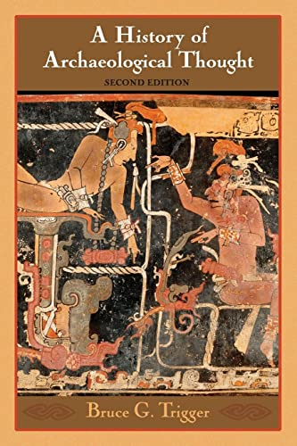 A History of Archaeological Thought By Bruce G. Trigger (McGill University, Montreal)