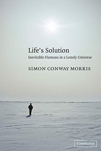 Life's Solution By Simon Conway Morris (University of Cambridge)