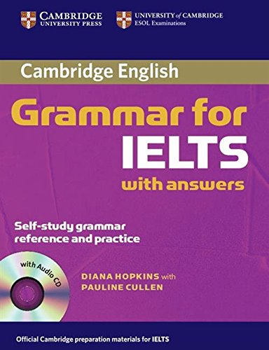 Cambridge Grammar for IELTS Student's Book with Answers and Audio CD By Diane Hopkins (University of Bath)