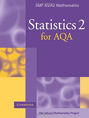 Statistics 2 for AQA By School Mathematics Project