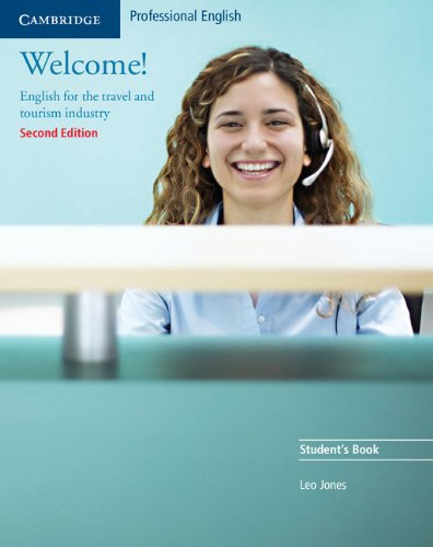 Welcome! Student's Book: English for the Travel and Tourism Industry By Leo Jones