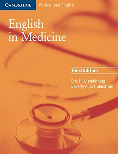 English in Medicine: A Course in Communication Skills by Eric H. Glendinning