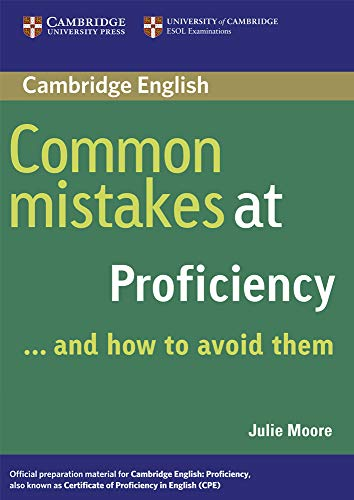 Common Mistakes at Proficiency...and How to Avoid Them By Julie Moore