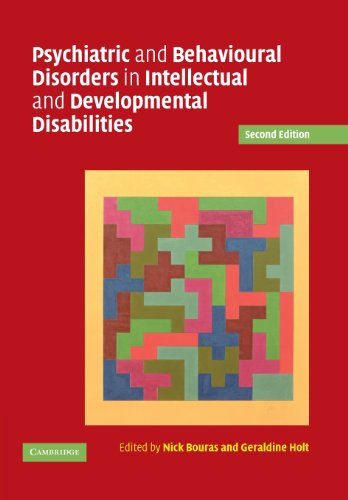 Psychiatric and Behavioural Disorders in Intellectual and Developmental Disabilities By Edited by Nick Bouras (King's College London)