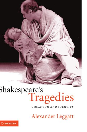 Shakespeare's Tragedies By Alexander Leggatt (University of Toronto)
