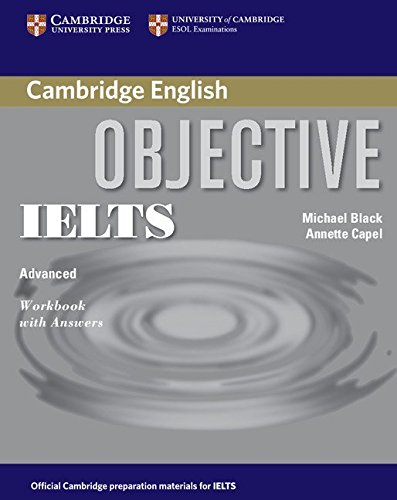 Objective IELTS Advanced Workbook with Answers By Annette Capel