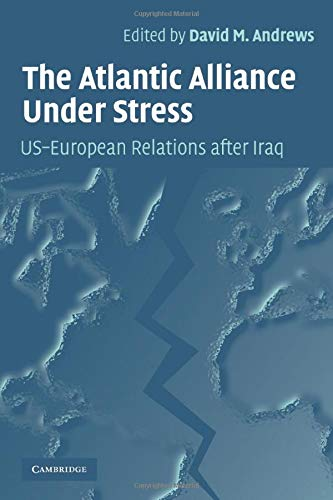 The Atlantic Alliance Under Stress By Edited by David M. Andrews (Scripps College, California)