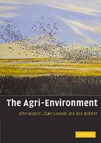 The Agri-Environment: Theory and Practice of Managing the Environmental Impacts of Agriculture By John Warren (University of Wales, Aberystwyth)