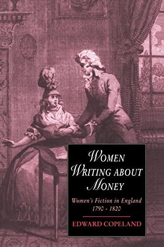 Women Writing about Money By Edward Copeland (Pomona College, California)