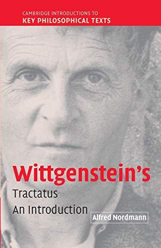 Wittgenstein's Tractatus By Alfred Nordmann (Technische Universitat, Darmstadt, Germany)