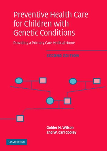 Preventive Health Care for Children with Genetic Conditions By Golder N. Wilson (University of Texas Southwestern Medical Center, Dallas)