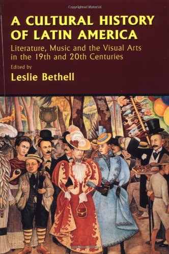 A Cultural History of Latin America By Leslie Bethell (University of Oxford)