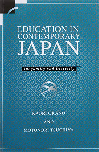 Education in Contemporary Japan By Kaori Okano (La Trobe University, Victoria)