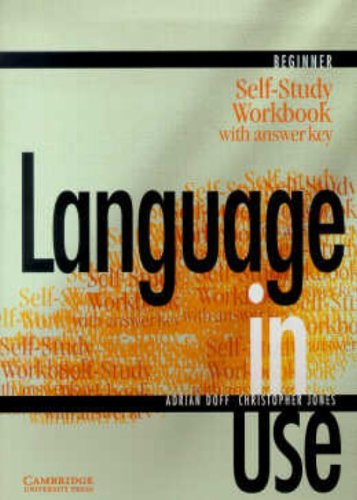 Language in Use Beginner Self-study workbook with answer key By Adrian Doff