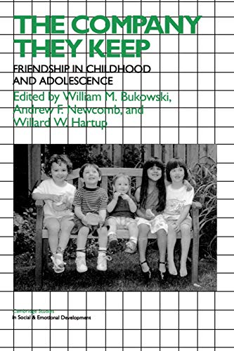 The Company They Keep By Edited by William M. Bukowski (Concordia University, Montreal)