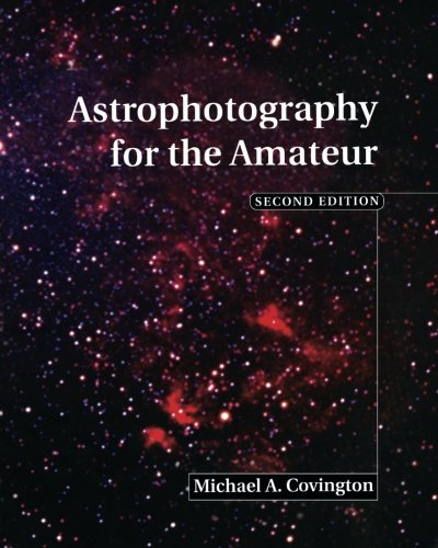 Astrophotography for the Amateur By Michael A. Covington (University of Georgia)