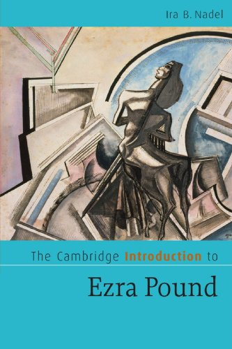 The Cambridge Introduction to Ezra Pound By Ira B. Nadel (University of British Columbia, Vancouver)