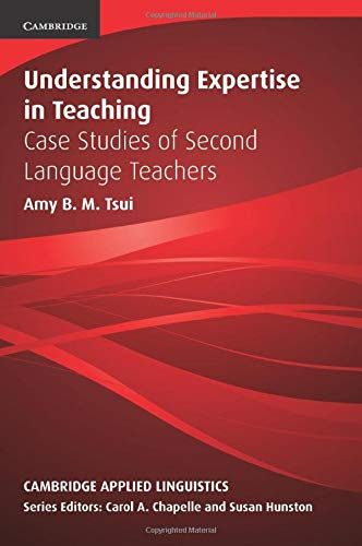 Understanding Expertise in Teaching By Amy B. M. Tsui (The University of Hong Kong)