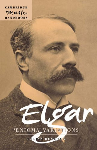 Elgar: Enigma Variations By Julian Rushton (University of Leeds)