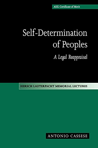 Self-Determination of Peoples: A Legal Reappraisal (Hersch Lauterpacht Memorial Lectures) By Antonio Cassese