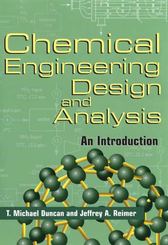Chemical Engineering Design and Analysis: An Introduction by T. Michael Duncan (Cornell University, New York)