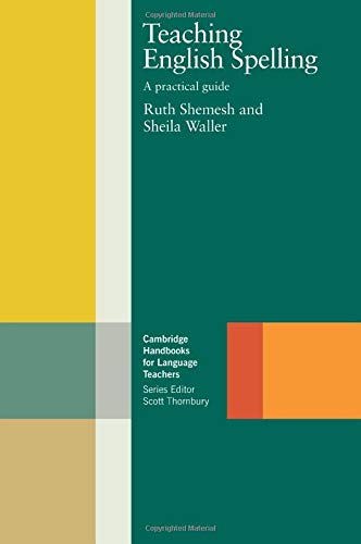 Teaching English Spelling: A Practical Guide by Ruth Shemesh