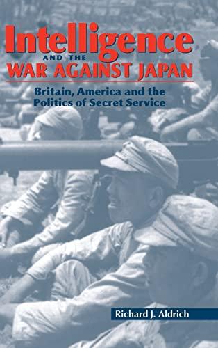Intelligence and the War against Japan: Brita... by Aldrich, Richard J. Hardback