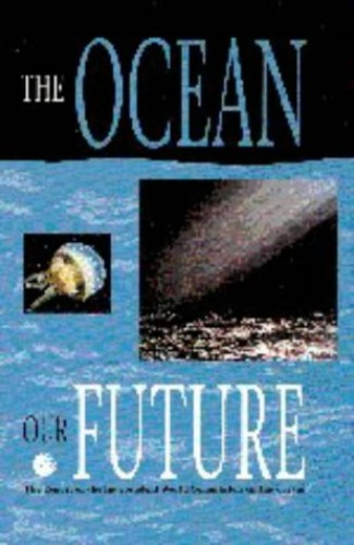The Ocean: Our Future by Independent World Commission on the Oceans