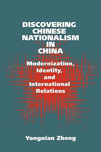 Discovering Chinese Nationalism in China By Yongnian Zheng (National University of Singapore)