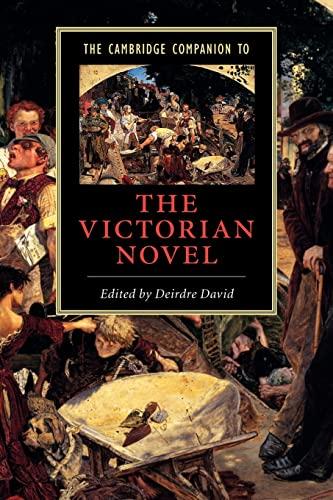 The Cambridge Companion to the Victorian Novel By Edited by Deirdre David (Temple University, Philadelphia)