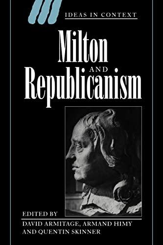 Milton and Republicanism By David Armitage (Professor of History, Columbia University, New York)