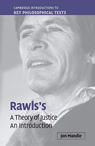 Rawls's 'A Theory of Justice' By Jon Mandle (State University of New York, Albany)