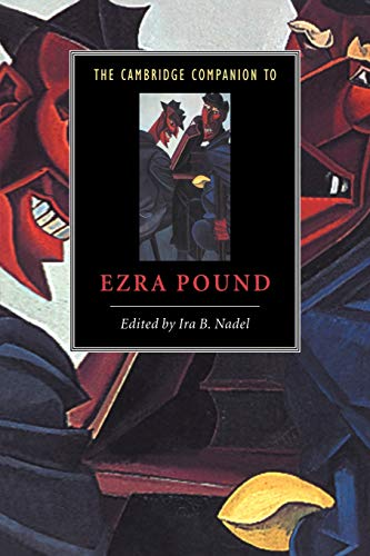 The Cambridge Companion to Ezra Pound By Edited by Ira B. Nadel