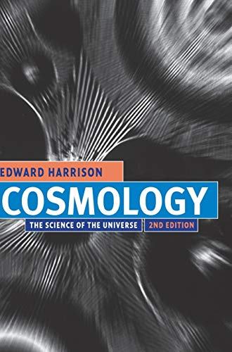 Cosmology: The Science of the Universe By Edward Harrison (University of Massachusetts, Amherst)