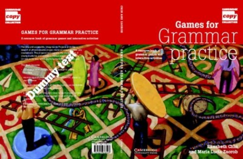Games for Grammar Practice: A Resource Book of Grammar Games and Interactive Activities (Cambridge Copy Collection) By Maria Lucia Zaorob