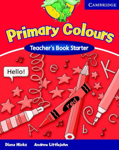 Primary Colours Teacher's Book Starter By Diana Hicks