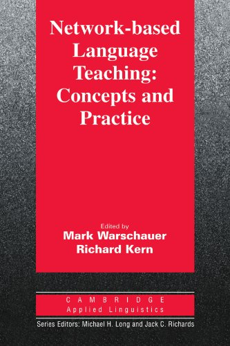 Network-Based Language Teaching: Concepts and Practice By Edited by Mark Warschauer (America-Mideast Educational and Training Services)