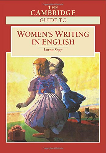 The Cambridge Guide to Women's Writing in English par Lorna Sage (University of East Anglia)