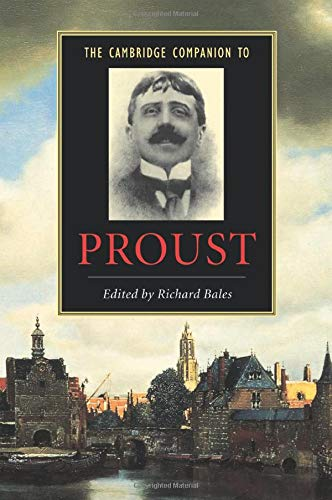 The Cambridge Companion to Proust By Richard Bales (Queen's University Belfast)