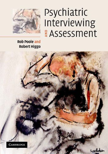 Psychiatric Interviewing and Assessment By Robert Poole