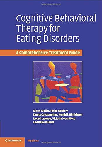 Cognitive Behavioral Therapy for Eating Disorders: A Comprehensive Treatment Guide By Glenn Waller