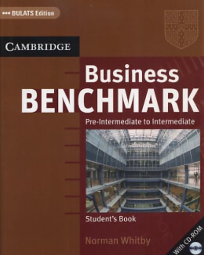 Business Benchmark Pre-Intermediate to Intermediate Student's Book with CD ROM BULATS Edition By Norman Whitby